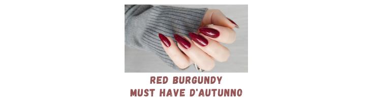 Red Burgundy: lo Smalto Must Have dell'Autunno